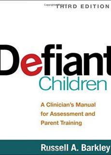Defiant Children, Third Edition A Clinician's Manual for Assessment and Parent Training