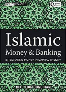 Islamic Money and Banking Integrating Money in Capital Theory