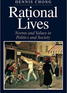 Rational Lives Norms and Values in Politics and Society