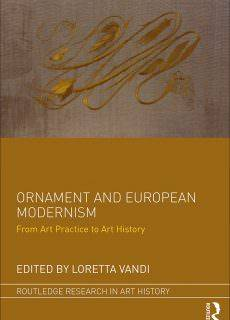 Ornament and European Modernism From Art Practice to Art History