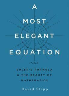 A Most Elegant Equation by David Stipp 2017