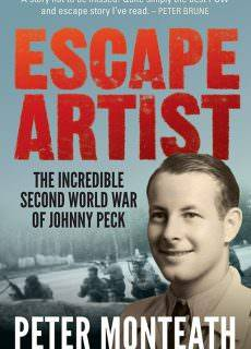 Escape Artist The Incredible Second World War of Johnny Peck