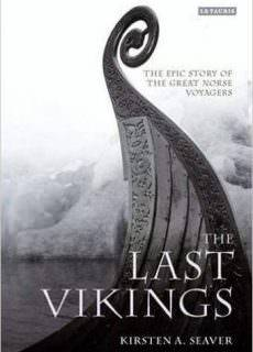 The Last Vikings The Epic Story of the Great Norse Voyagers