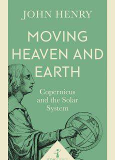 Moving Heaven and Earth (Icon Science) Copernicus and the Solar System