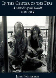 In The Center Of The Fire A Memoir of the Occult 1966-1989