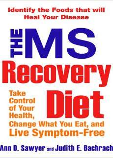 The MS Recovery Diet Identify the Foods That Will Heal Your Disease