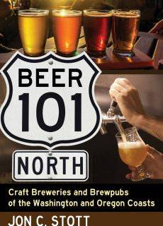 Beer 101 North Craft Breweries and Brewpubs of the Washington and Oregon Coasts