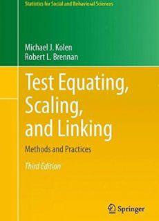 Test Equating, Scaling, and Linking Methods and Practices (Statistics for Social and Behavioral Sciences)