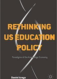 Rethinking US Education Policy Paradigms of the Knowledge Economy