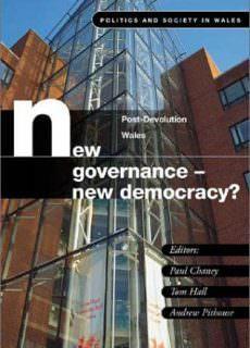 New Governance, New Democracy Post Devolution in Wales