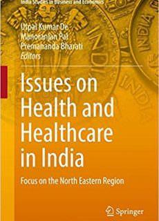 Issues on Health and Healthcare in India Focus on the North Eastern Region