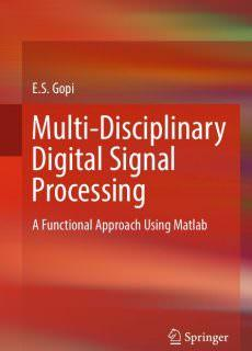 Multi-Disciplinary Digital Signal Processing A Functional Approach Using Matlab