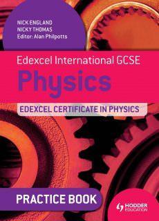 Edexcel International GCSE and Certificate Physics Practice Book