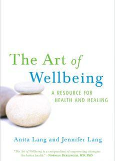 The Art of Wellbeing A Resource for Health and Healing