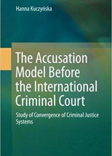 The Accusation Model Before the International Criminal Court Study of Convergence of Criminal Justice Systems