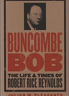 Buncombe Bob The Life and Times of Robert Rice Reynolds