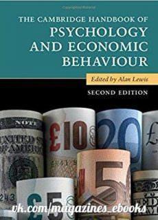 The Cambridge Handbook of Psychology and Economic Behaviour, Second Edition