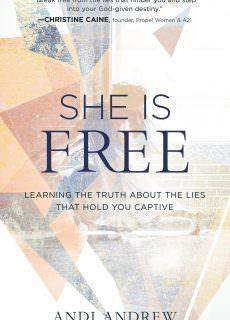 She Is Free Learning the Truth about the Lies that Hold You Captive