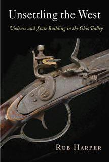 Unsettling the West Violence and State Building in the Ohio Valley