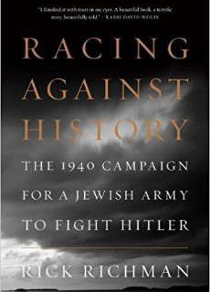 Racing Against History The 1940 Campaign for a Jewish Army to Fight Hitler