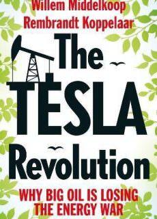 The Tesla Revolution Why Big Oil Has Lost the Energy War