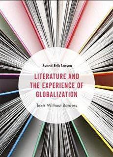 Literature and the Experience of Globalization Texts Without Borders