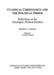 Classical Christianity and the Political Order Reflections on the Theologico-Political Problem