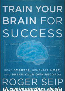 Roger Seip – Train Your Brain For Success