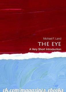 The Eye A Very Short Introduction (Very Short Introductions)