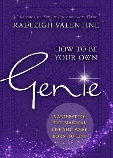 How to be Your Own Genie Manifesting the Magical Life You Were Born to Live