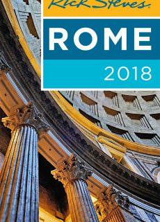 Rick Steves Rome 2018 by Rick Steves, Gene Openshaw