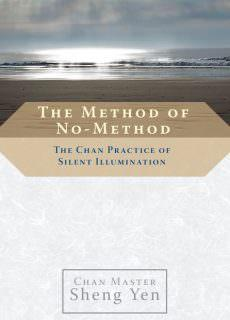 The Method of No-Method The Chan Practice of Silent Illumination