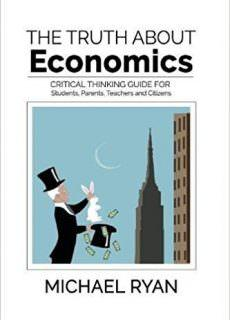 The Truth about Economics A critical thinking guide for Students, Parents, Teachers and Citizens