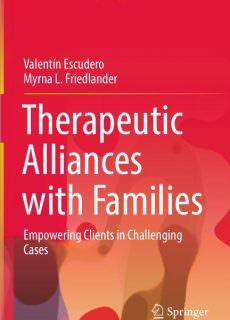 Therapeutic Alliances with Families Empowering Clients in Challenging Cases