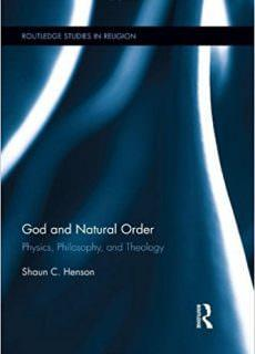 God and Natural Order Physics, Philosophy, and Theology