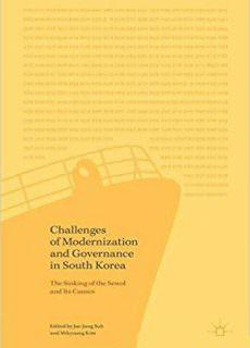 Challenges of Modernization and Governance in South Korea The Sinking of the Sewol and Its Causes