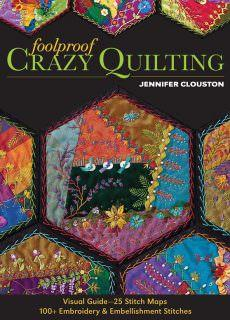 Foolproof Crazy Quilting Visual Guide-25 Stitch Maps – 100+ Embroidery & Embellishment Stitches