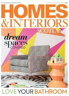 Homes & Interiors Scotland – May-June 2018