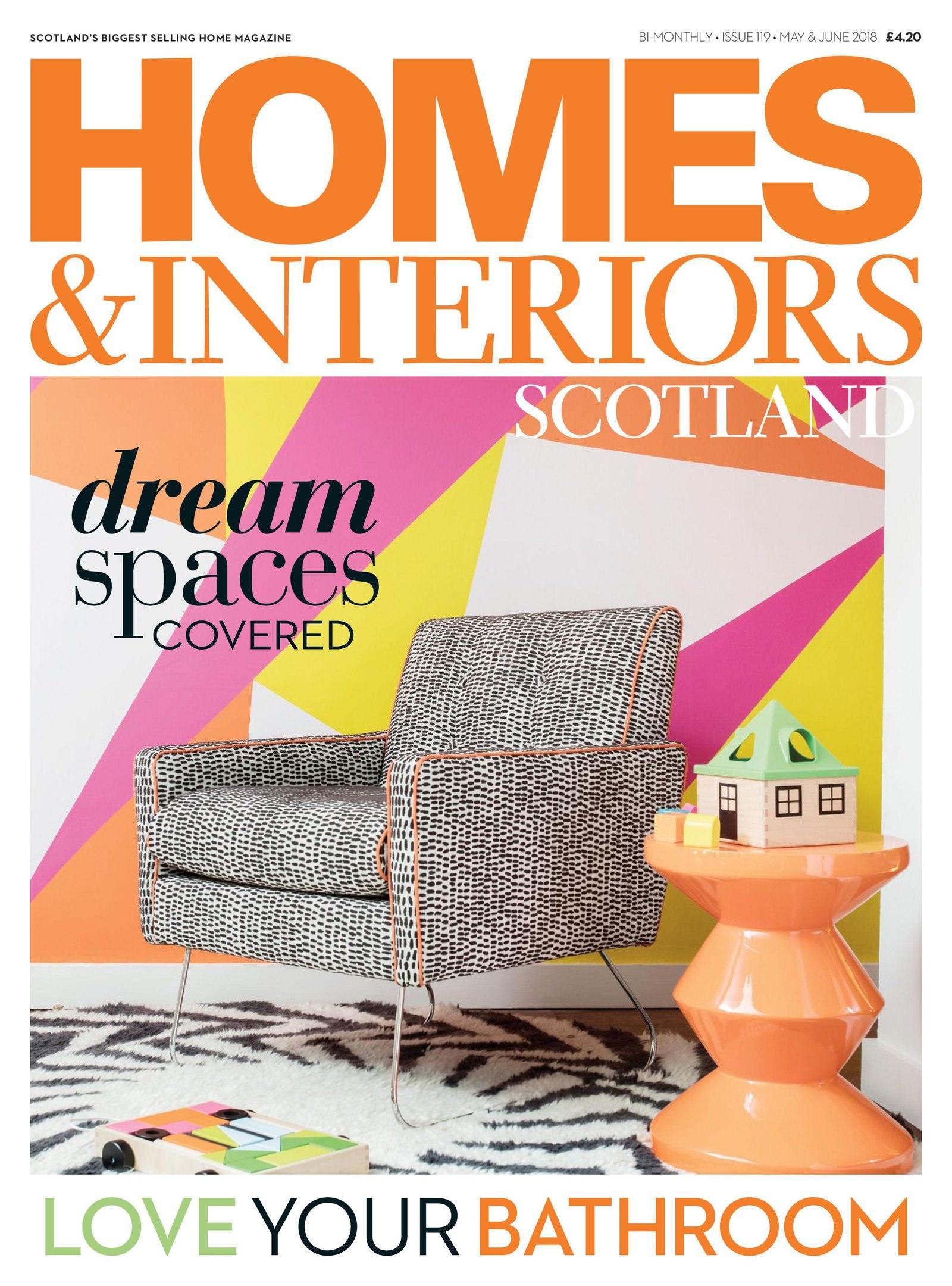 Homes U0026 Interiors Scotland U2013 May June 2018. 1 / 1