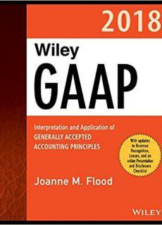 Wiley GAAP 2018 Interpretation and Application of Generally Accepted Accounting Principles