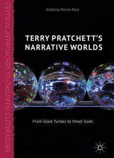 Terry Pratchett's Narrative Worlds From Giant Turtles to Small Gods