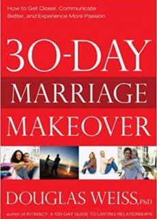 30-Day Marriage Makeover How to Get Closer, Communicate Better, and Experience more Passion in your Relationship by Next Mont..