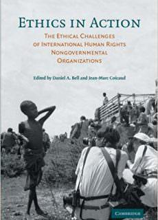Ethics in Action The Ethical Challenges of International Human Rights Nongovernmental Organizations