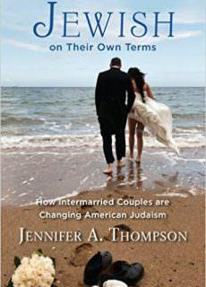 Jewish on Their Own Terms How Intermarried Couples are Changing American Judaism