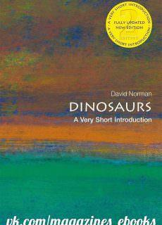 Dinosaurs A Very Short Introduction (Very Short Introductions), 2nd Edition
