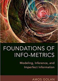 Foundations of Info-Metrics Modeling, Inference, and Imperfect Information