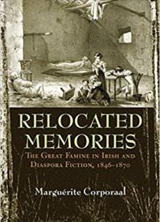Relocated Memories The Great Famine in Irish and Diaspora Fiction, 1846-1870