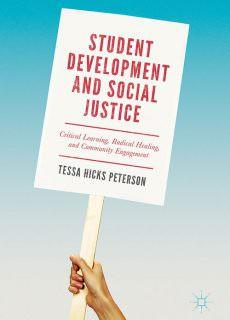 Student Development and Social Justice Critical Learning, Radical Healing, and Community Engagement