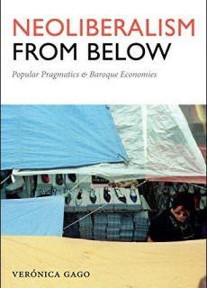 Neoliberalism from Below Popular Pragmatics and Baroque Economies