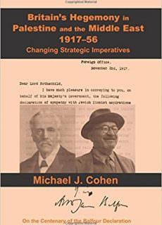 Britain's Hegemony in Palestine and the Middle East, 1917-56 Changing Strategic Imperatives